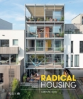Radical Housing : Designing multi-generational and co-living housing for all - eBook