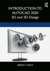 Introduction to AutoCAD 2020 : 2D and 3D Design - eBook