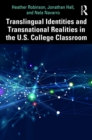 Translingual Identities and Transnational Realities in the U.S. College Classroom - eBook