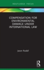 Compensation for Environmental Damage Under International Law - eBook