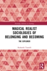 Magical Realist Sociologies of Belonging and Becoming : The Explorer - eBook
