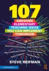 107 Awesome Elementary Teaching Ideas You Can Implement Tomorrow - eBook