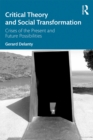 Critical Theory and Social Transformation : Crises of the Present and Future Possibilities - eBook