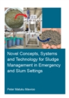 Novel Concepts, Systems and Technology for Sludge Management in Emergency and Slum Settings - eBook