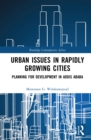 Urban Issues in Rapidly Growing Cities : Planning for Development in Addis Ababa - eBook