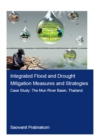 Integrated Flood and Drought Mitigation Mesures and Strategies. Case Study: The Mun River Basin, Thailand - eBook