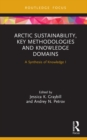 Arctic Sustainability, Key Methodologies and Knowledge Domains : A Synthesis of Knowledge I - eBook