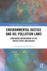 Environmental Justice and Oil Pollution Laws : Comparing Enforcement in the United States and Nigeria - eBook