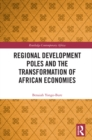 Regional Development Poles and the Transformation of African Economies - eBook