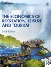 The Economics of Recreation, Leisure and Tourism - eBook