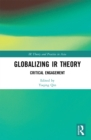 Globalizing IR Theory : Critical Engagement - eBook