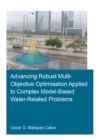 Advancing Robust Multi-Objective Optimisation Applied to Complex Model-Based Water-Related Problems - eBook