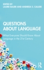 Questions About Language : What Everyone Should Know About Language in the 21st Century - eBook