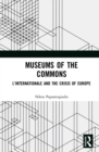 Museums of the Commons : L'Internationale and the Crisis of Europe - eBook