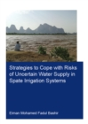Strategies to Cope with Risks of Uncertain Water Supply in Spate Irrigation Systems : Case Study: Gash Agricultural Scheme in Sudan - eBook