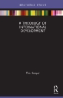 A Theology of International Development - eBook