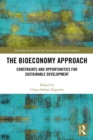 The Bioeconomy Approach : Constraints and Opportunities for Sustainable Development - eBook