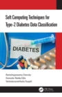 Soft Computing Techniques for Type-2 Diabetes Data Classification - eBook