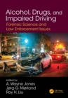 Alcohol, Drugs, and Impaired Driving : Forensic Science and Law Enforcement Issues - eBook
