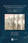 Magnesium and Its Alloys as Implant Materials : Corrosion, Mechanical and Biological Performances - eBook