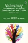 Safe, Supportive, and Inclusive Learning Environments for Young People in Crisis and Trauma : Plaiting the Rope - eBook