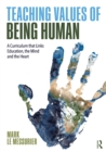 Teaching Values of Being Human : A Curriculum that Links Education, the Mind and the Heart - eBook