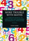 More Trouble with Maths : A Complete Manual to Identifying and Diagnosing Mathematical Difficulties - eBook