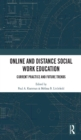 Online and Distance Social Work Education : Current Practice and Future Trends - eBook