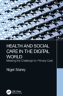 Health and Social Care in the Digital World : Meeting the Challenge for Primary Care - eBook