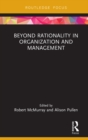 Beyond Rationality in Organization and Management - eBook