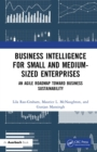 Business Intelligence for Small and Medium-Sized Enterprises : An Agile Roadmap toward Business Sustainability - eBook