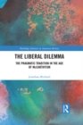The Liberal Dilemma : The Pragmatic Tradition in the Age of McCarthyism - eBook