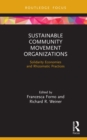 Sustainable Community Movement Organizations : Solidarity Economies and Rhizomatic Practices - eBook