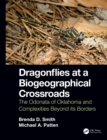 Dragonflies at a Biogeographical Crossroads : The Odonata of Oklahoma and Complexities Beyond Its Borders - eBook