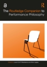 The Routledge Companion to Performance Philosophy - eBook