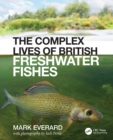The Complex Lives of British Freshwater Fishes - eBook