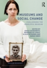 Museums and Social Change : Challenging the Unhelpful Museum - eBook