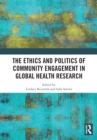 The Ethics and Politics of Community Engagement in Global Health Research - eBook