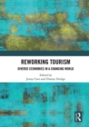 Reworking Tourism : Diverse Economies in a Changing World - eBook