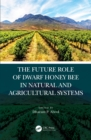 The Future Role of Dwarf Honey Bees in Natural and Agricultural Systems - eBook