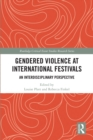 Gendered Violence at International Festivals : An Interdisciplinary Perspective - eBook