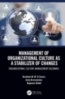 Management of Organizational Culture as a Stabilizer of Changes : Organizational Culture Management Dilemmas - eBook