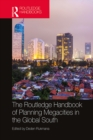 The Routledge Handbook of Planning Megacities in the Global South - eBook