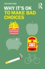 Why It's OK to Make Bad Choices - eBook