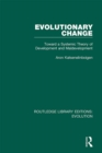 Evolutionary Change : Toward a Systemic Theory of Development and Maldevelopment - eBook