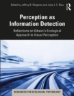 Perception as Information Detection : Reflections on Gibson's Ecological Approach to Visual Perception - eBook