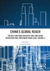 China's Global Reach : The Belt and Road Initiative (BRI) and Asian Infrastructure Investment Bank (AIIB), Volume II - eBook