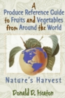 A Produce Reference Guide to Fruits and Vegetables from Around the World : Nature's Harvest - eBook