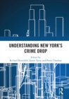 Understanding New York's Crime Drop : A Primer - eBook