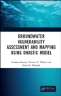 Groundwater Vulnerability Assessment and Mapping using DRASTIC Model - eBook